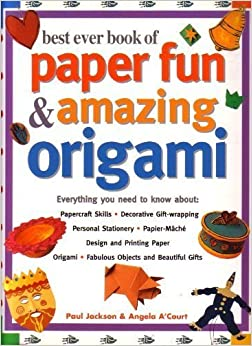 Best Ever Book of Paper Fun & Amazing Origami by Paul Jackson (2000-01-03)