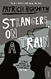 Strangers On A Train by Patricia Highsmith (1999-08-12)