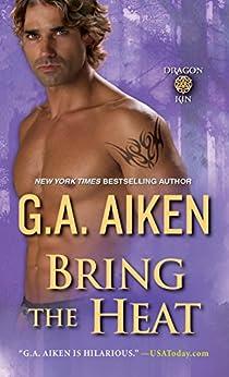 Bring the Heat (Dragon Kin) by [Aiken, G.A.]