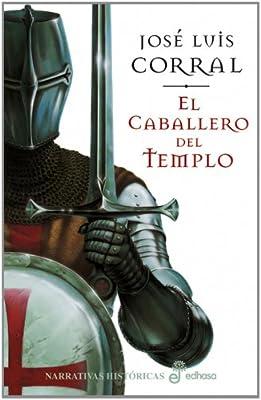 El caballero del templo (Narrativas Históricas): Amazon.es: Corral ...