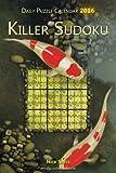 Daily Killer Sudoku Puzzle Calendar 2016 (Daily Puzzle Calendar 2016)