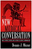 The New Medical Conversation, Dennis John Mazur, 0742520285