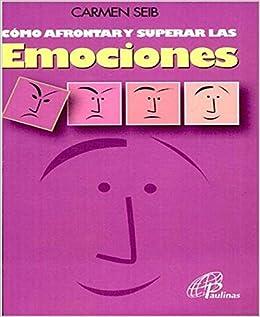 COMO AFRONTAR Y SUPERAR LAS EMOCIONE: Carmen Seib: 9789500914772: Amazon.com: Books