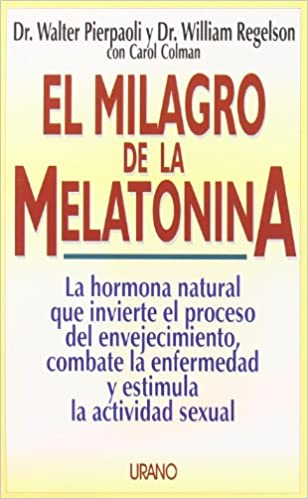 El Milagro de la Melatonina: Walter Pierpaoli, William Regelson: 9788479531225: Amazon.com: Books