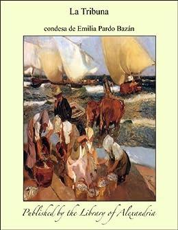 La Tribuna (Spanish Edition) by [de Emilia Pardo Bazán, condesa]