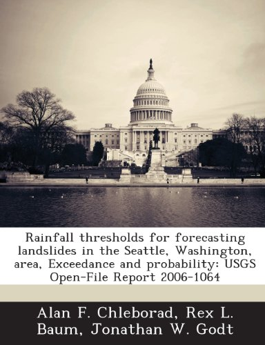 Rainfall thresholds for forecasting landslides in the Seattle, Washington, area, Exceedance and probability: USGS Open-File Report 2006-1064