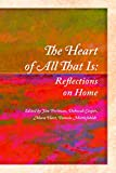 img - for The Heart of All That Is: Reflections on Home book / textbook / text book