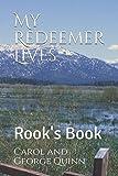 My Redeemer Lives: Rook's Book