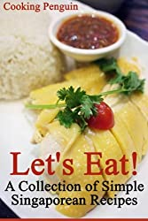 Let's Eat! A Collection of Simple Singaporean Recipes