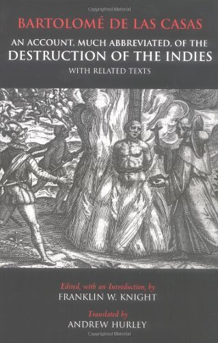 An Account, Much Abbreviated, of the Destruction of the Indies With Related Texts by Bartolome de Las Casas [Hackett Pub Co,2003] [Paperback]
