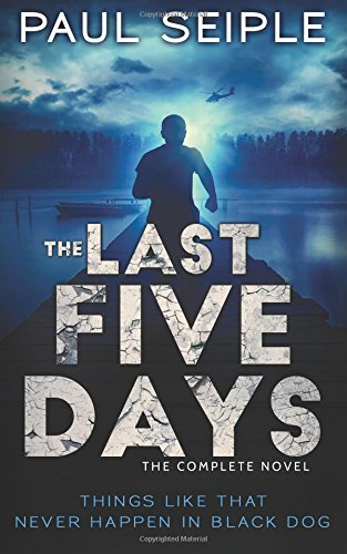 The Last Five Days: The Complete Novel: A Post-Apocalyptic Thriller