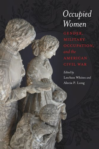 Occupied Women: Gender, Military Occupation, and the American Civil War