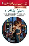 The French Tycoon's Pregnant Mistress, Abby Green, 037323578X