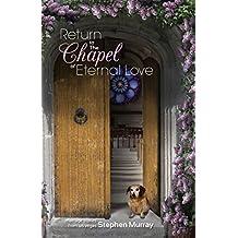 Return to the Chapel of Eternal Love