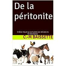De la péritonite: THÈSE POUR LE DIPLOME DE MÉDECIN VÉTÉRINAIRE (French Edition)