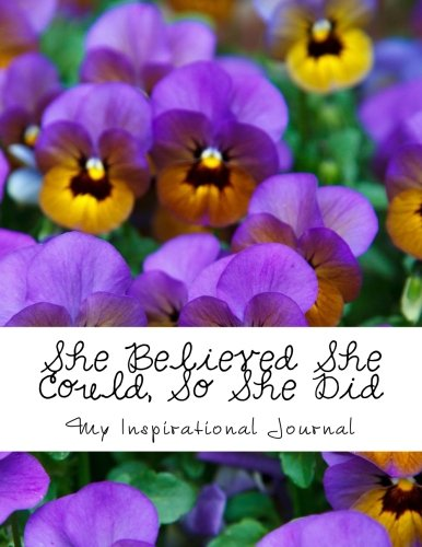 - She Believed She Could, So She Did: LARGE 300 Lined Pages: Inspirational Purple Pansies Design Notebook/Journal (8.5 x 11)