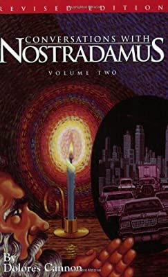 Conversations with Nostradamus: His Prophecies Explained, Vol. 2 (Revised and Addendum)