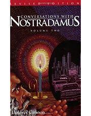 Conversations with Nostradamus:  Volume 2: His Prophecies Explained