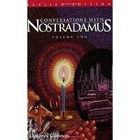 Conversations with Nostradamus: His Prophecies Explained: 002