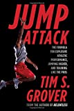 Jump Attack: The Formula for Explosive Athletic Performance, Jumping Higher, and Training Like the Pros