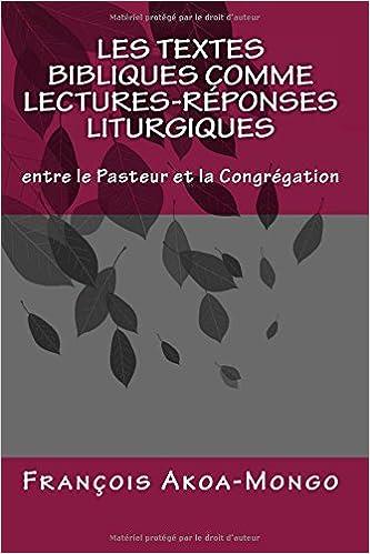 En ligne Les Textes Bibliques comme Lectures-Réponses Liturgiques: Entre le Pasteur et la Congregation epub pdf