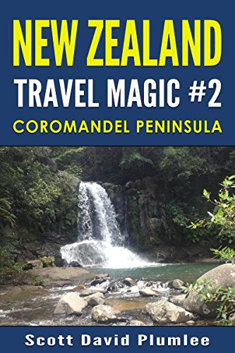 New Zealand Travel Magic #2: Coromandel Peninsula
