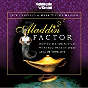 The Aladdin Factor: How to Ask for and Get What You Want in Every Area of Your Life   Jack Canfield, Mark Victor Hansen