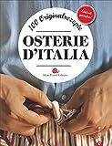 Osterie d'Italia: 100 Originalrezepte