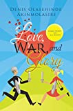 Love, War and Glory: Spoken Words for All Seasons