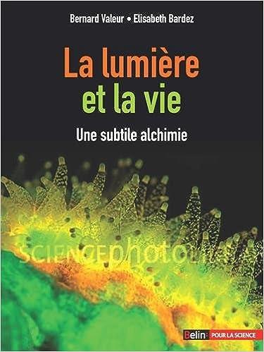 En ligne téléchargement La Lumiere et la Vie - Une subtile alchimie pdf, epub