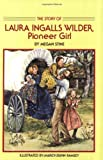 Story of Laura Ingalls Wilder, Megan Stine and Marcy Dunn Ramsey, 0440405785