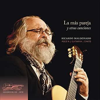 La Más Pareja y Otras Canciones: Poesía, Guitarra y Canto de ...