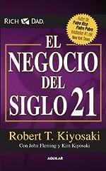 Title: El Negocio del Siglo XXI (the Business of the 21st Century) Binding: Paperback Author: RobertKiyosaki Publisher: Aguilar