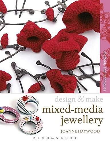 Mixed Media Collage Jewelry - Mixed Media Jewellery: Methods and Techniques (Design and Make)