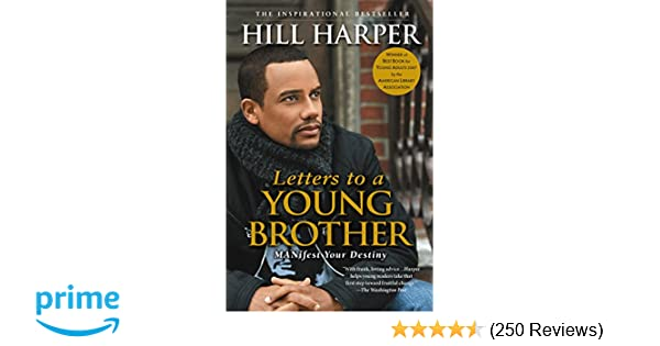 Letters to a Young Brother: Manifest Your Destiny: Hill