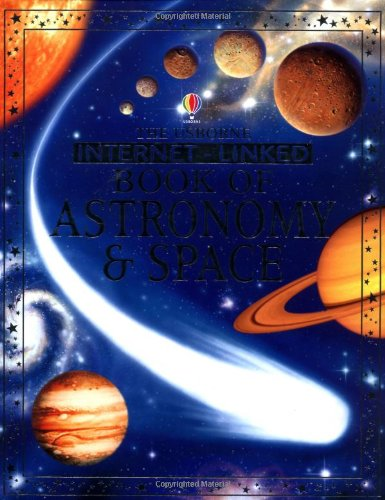 Internet-linked Complete Book of Astronomy and Space (Usborne complete books) pdf