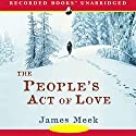 The People's Act of Love Audiobook by James Meek Narrated by Gordon Griffin
