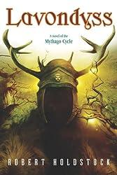 Lavondyss (The Mythago Cycle Book 2)