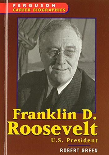 Franklin D. Roosevelt (Ferguson Career Biographies)