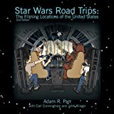 Star Wars Road Trips, Adam R. Parr, 0982784899