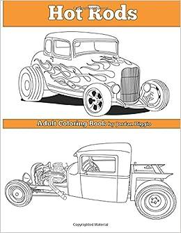 Hot Rods: Adult Coloring Book: Jordan Biggio: 9781534622401 ...