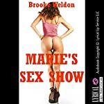 Marie's Sex Show: A Rough MFM Public Sex Erotica Story | Brooke Weldon