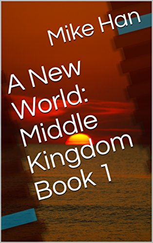 a-new-world-middle-kingdom-book-1