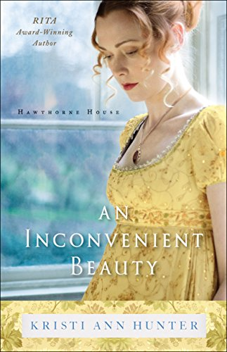 'An Inconvenient Beauty', by Kristi Ann Hunter | Book Review