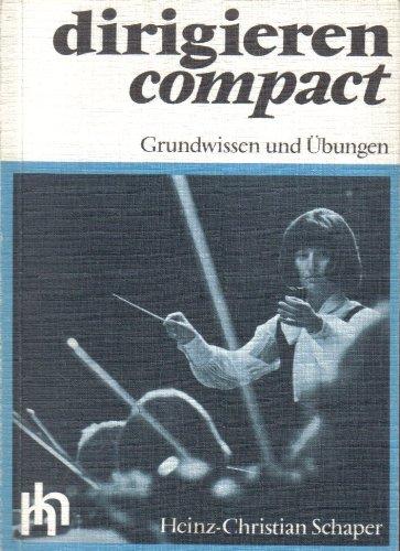 Dirigieren Compact   Grundwissen Und Übungen.