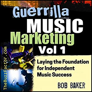 Laying the Foundation for Independent Music Success Audiobook