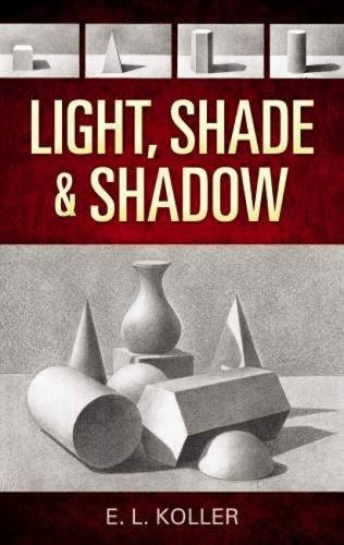 Light, Shade and Shadow (Dover Art Instruction) (Geometric Charcoal)