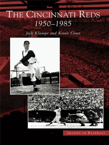 cincinnati-reds-the-1950-1985-images-of-baseball