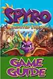 Spyro Reignited Trilogy Game Guide: Complete