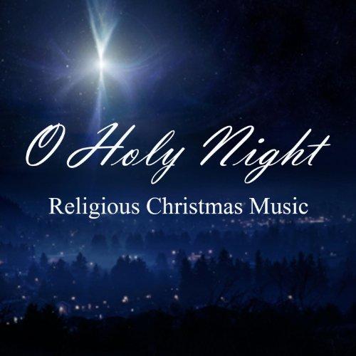 Christmas Blessings - Religious Christmas Music - O Holy Night